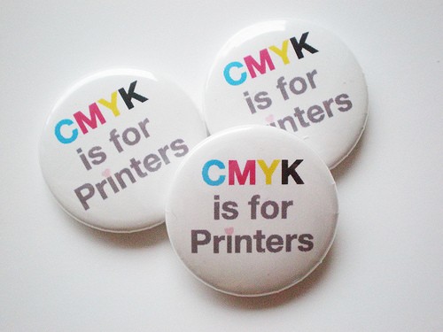 CMYK is for Printers