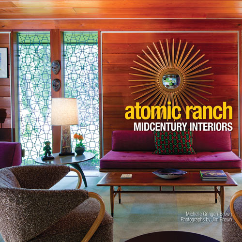 A Peek Inside the New Book <i>Atomic Ranch: Midcentury Interiors</i>