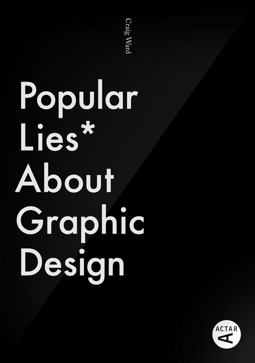 Popular Lies About Graphic Design by Craig Ward in style fashion art  Category