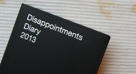 Disappointments Diary 2013