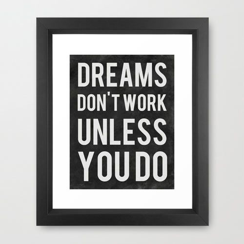 s6-dreams-dont-work-you-inspiring-print
