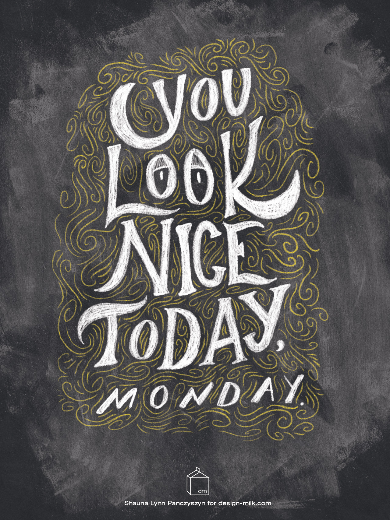 you-look-nice-today-monday-chalk-lettering-quote-panczyszyn