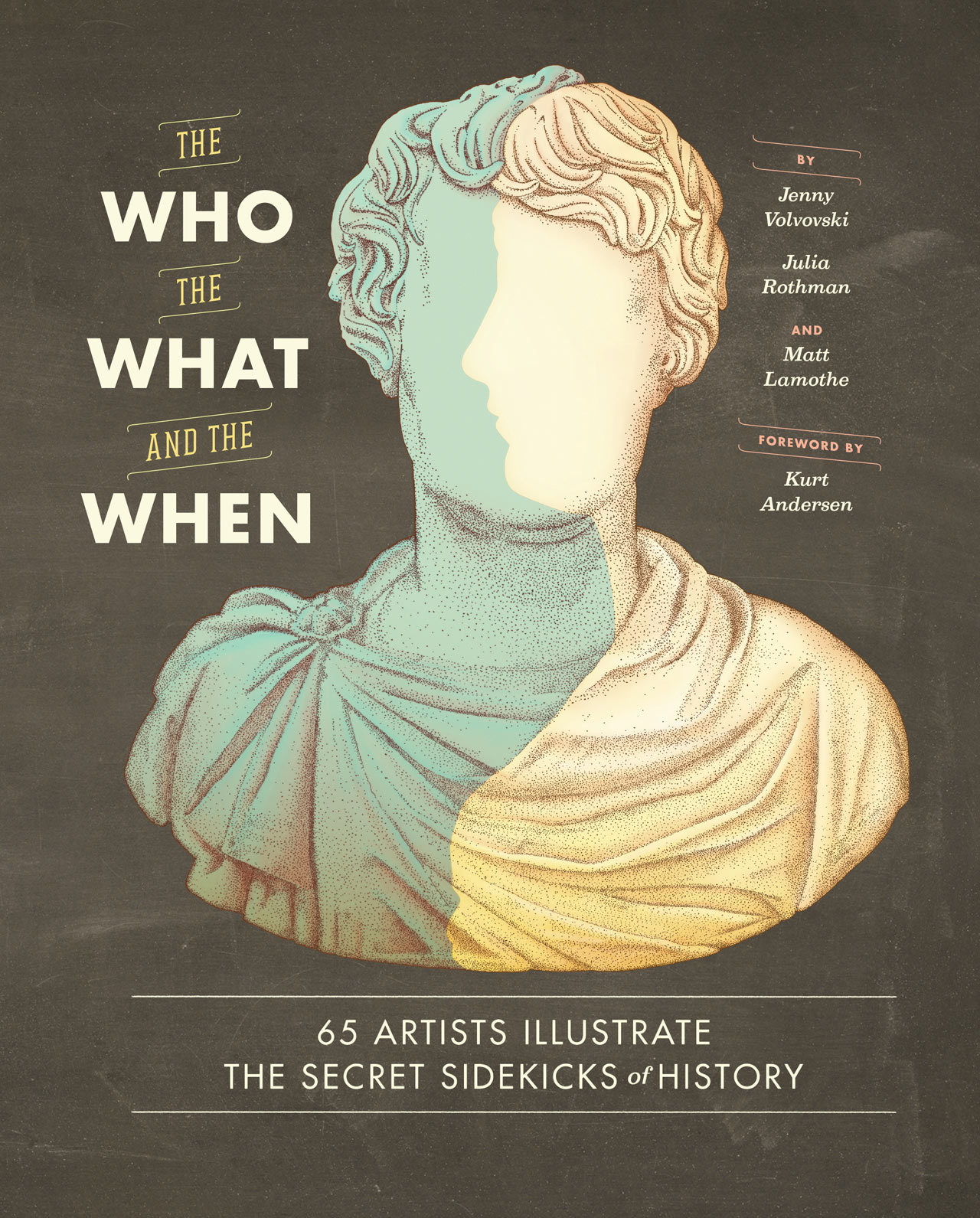 The Who, The What, and The When Chronicles Unsung Heroes of the Past