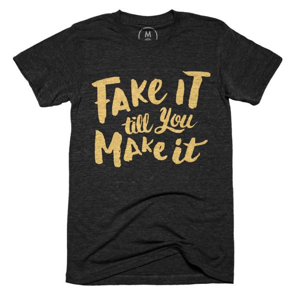 fake-it-make-it-shirt