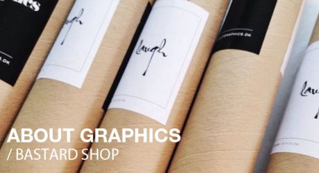 About Graphics + Bastard Shop
