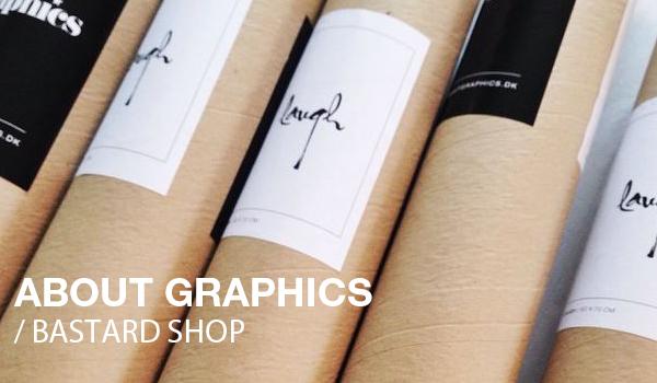 About Graphics + Bastard Shop
