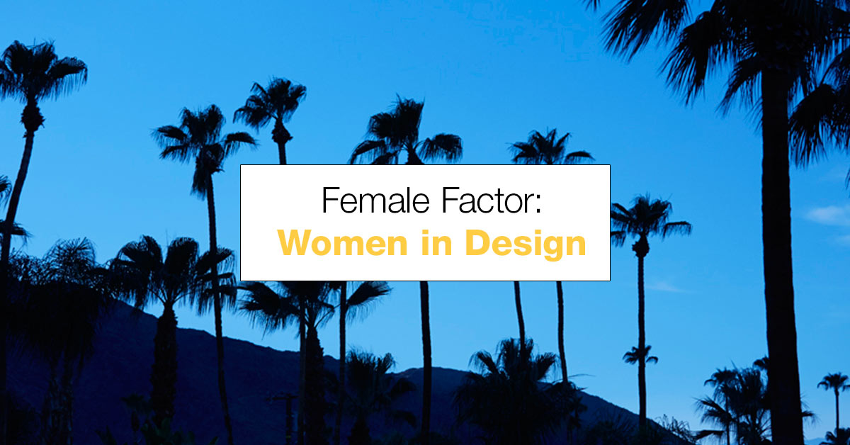 Female Factor: Stories of Success from Women in Design