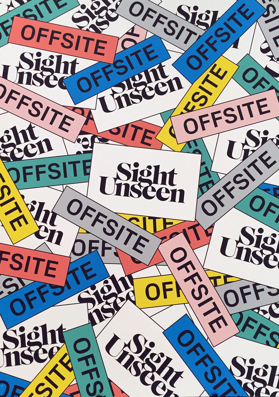 Sight Unseen OFFSITE 2016: Part 1