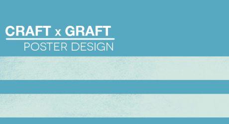 Craft x Graft Poster Design