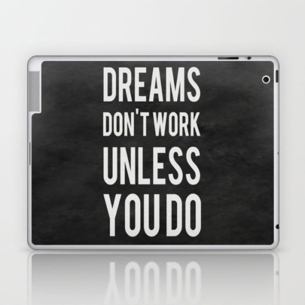 dreams-dont-work-unless-you-do-laptop-skin