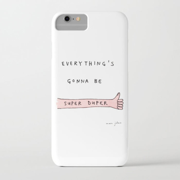everythings-gonna-be-super-duper-iphone-7-case