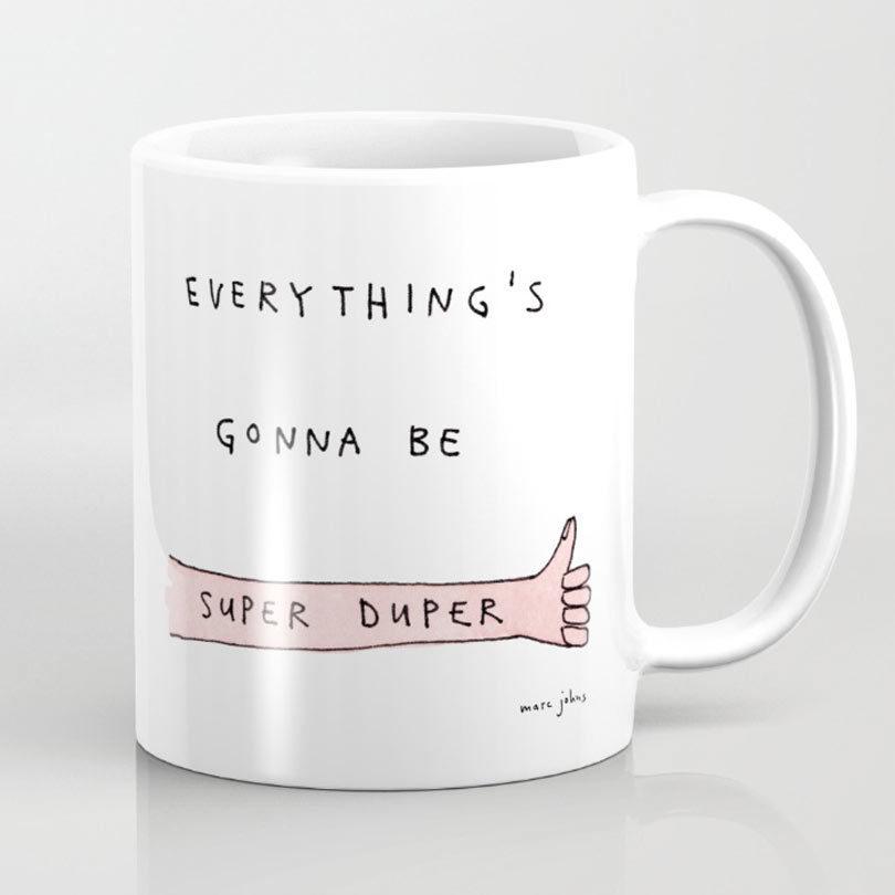 everythings-gonna-be-super-duper-mug