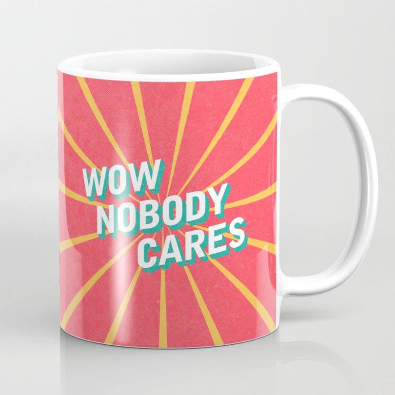 wow-nobody-cares-mug