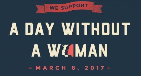 Happy International Women's Day! #DayWithoutAWoman 2017