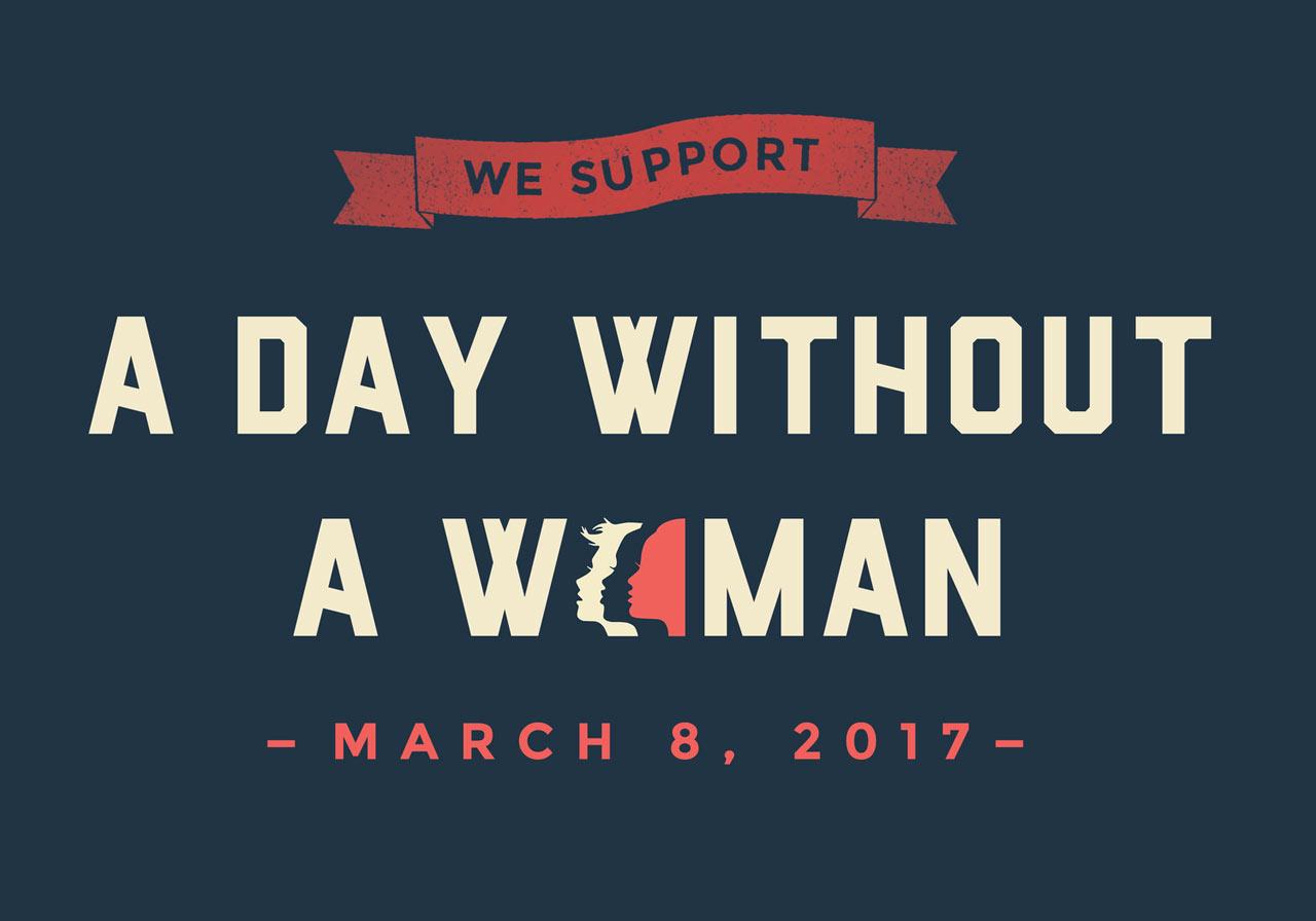Happy International Women's Day! #DayWithoutAWoman 2017