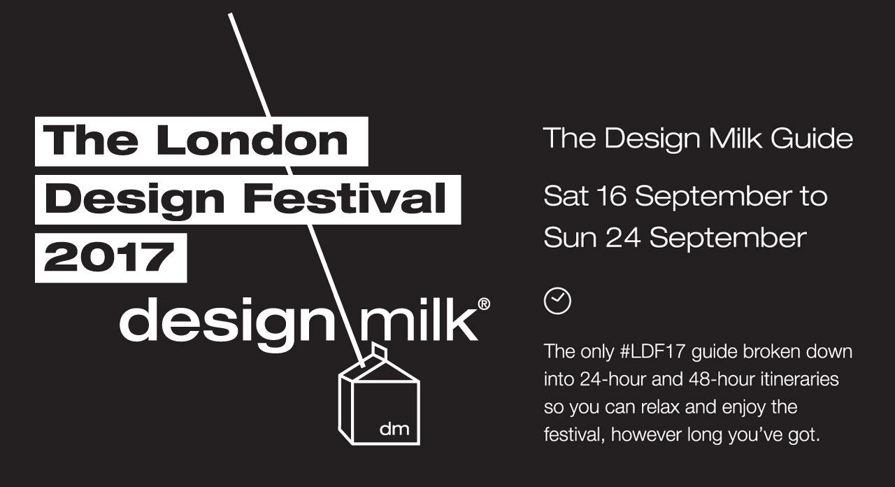 Design Milk's Guide to the London Design Festival 2017