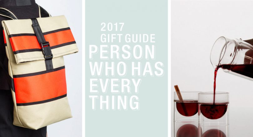 2017 Gift Guide: For the Person Who Has Everything