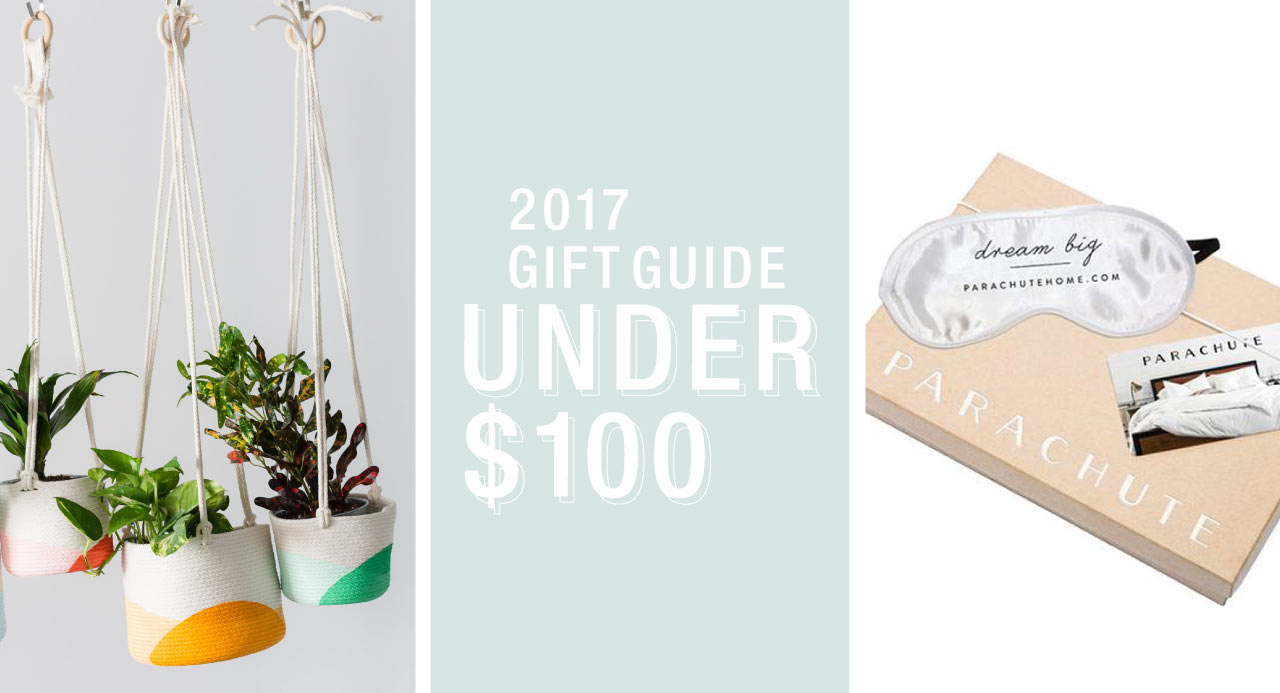 2017 Gift Guide: Under $100