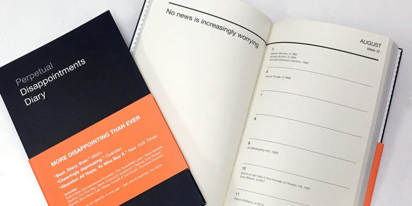 The Updated Perpetual Disappointments Diary for Those Not Looking for Encouragement