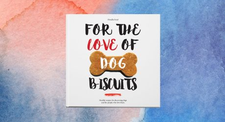 <i>For The Love of Dog Biscuits</i> Cookbook