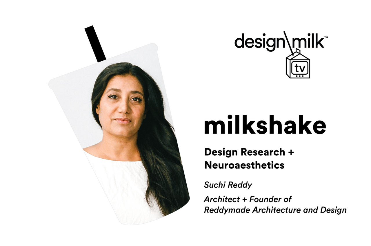DMTV Milkshake: Suchi Reddy Discusses Design Research + Neuroaesthetics