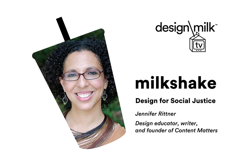 DMTV Milkshake: Jennifer Rittner Discusses Design + Social Justice