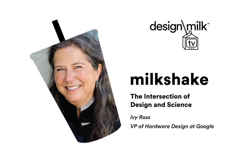 DMTV Milkshake: Ivy Ross Discusses the Intersection of Design and Science