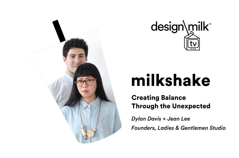 DMTV Milkshake: Creating Balance Through the Unexpected with Ladies & Gentlemen Studio