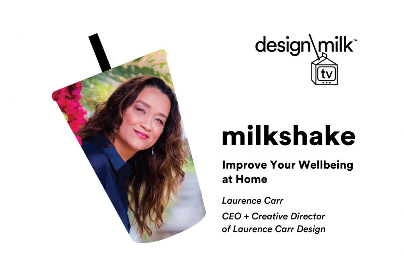 DMTV Milkshake: Laurence Carr on Sustainability + Improving Your Wellbeing at Home
