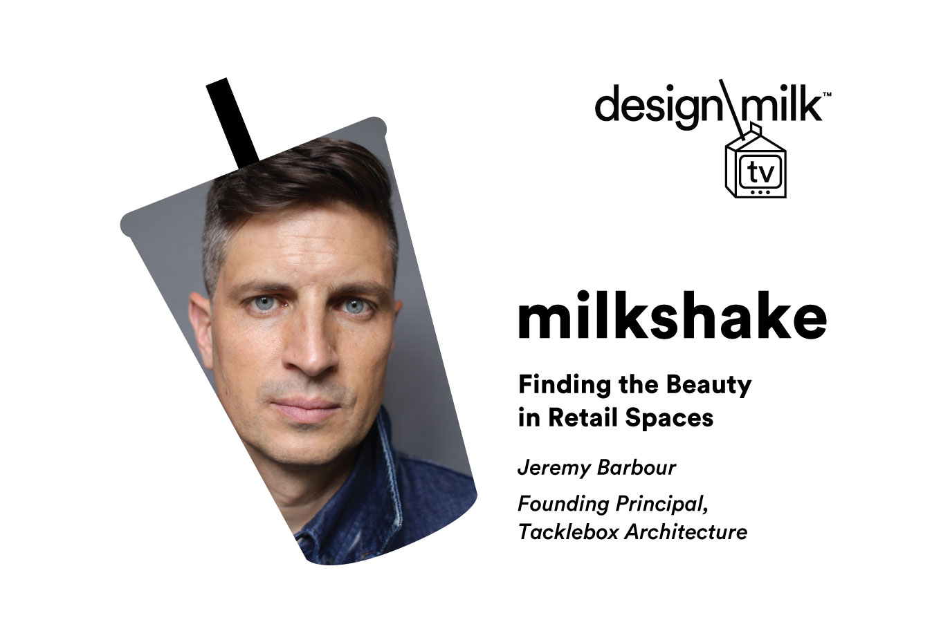 DMTV Milkshake: Jeremy Barbour Finds the Beauty in Retail Spaces