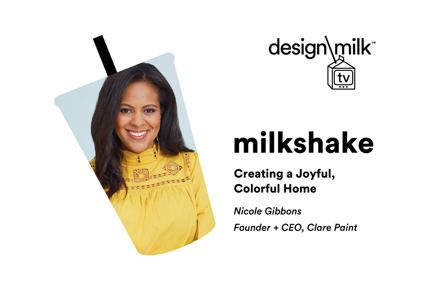 DMTV Milkshake: Nicole Gibbons of Clare on Creating a Joyful, Colorful Home