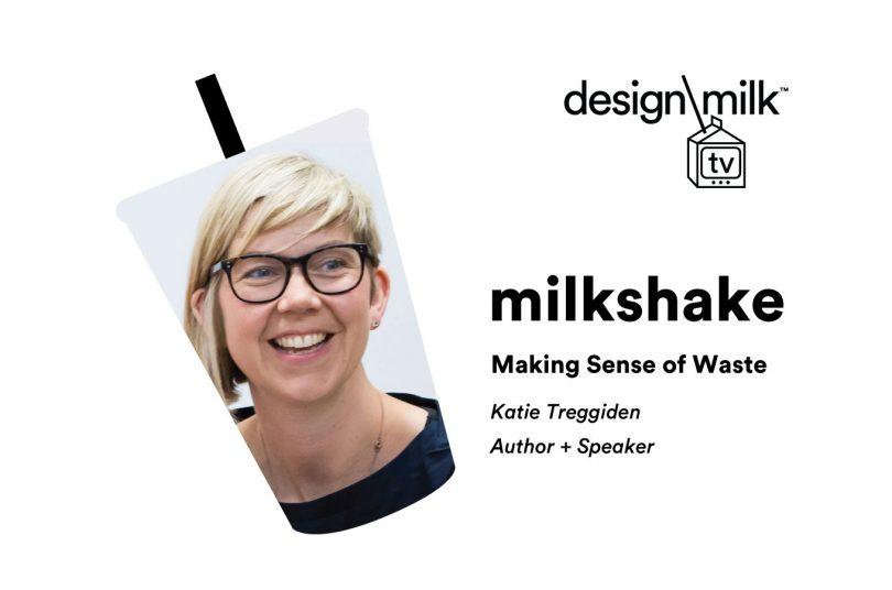 DMTV Milkshake: Katie Treggiden Is Making Sense of Waste