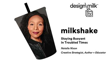 DMTV Milkshake: Natalie Nixon on Staying Buoyant in Troubled Times