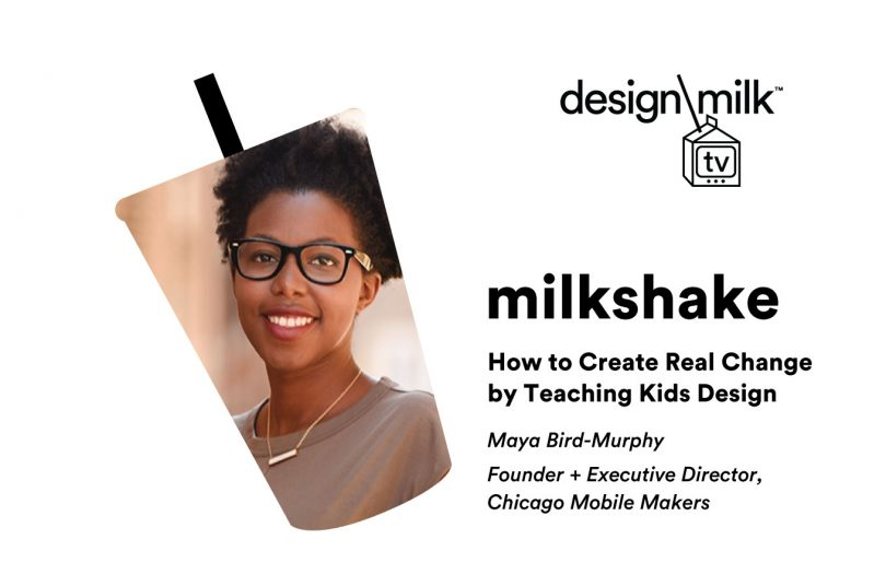 DMTV Milkshake: How To Create Real Change by Teaching Kids Design