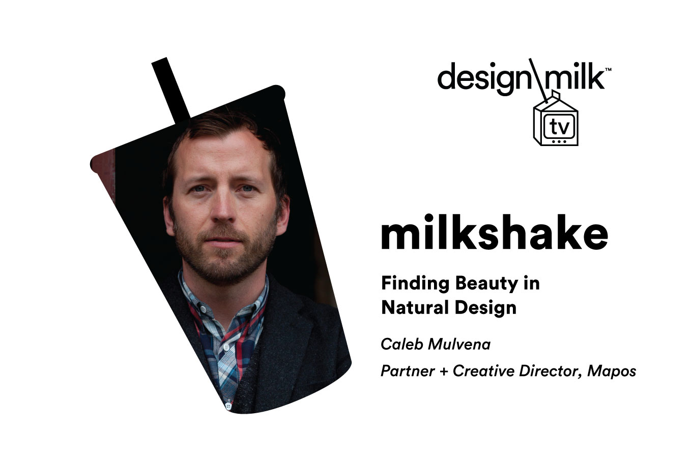 DMTV Milkshake: Finding Beauty in Natural Design