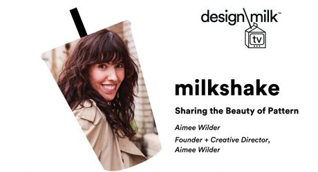 DMTV Milkshake: Aimee Wilder on Sharing the Beauty of Pattern