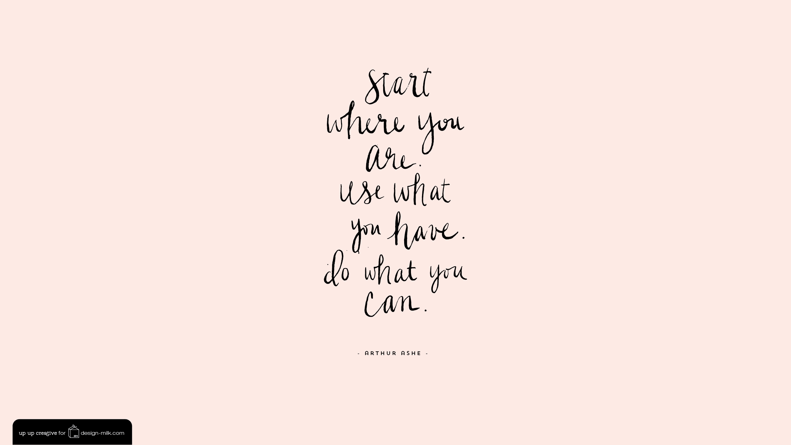 arthur ashe quote desktop and iphone/ipad wallpaper - design milk